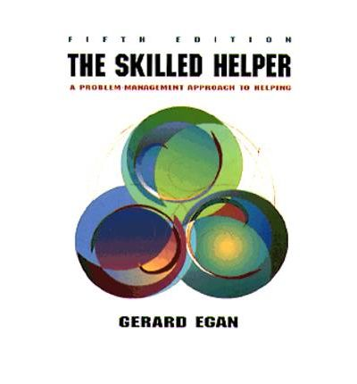 gerard egan skilled helper model Buy the skilled helper: model, skills, and methods for effective helping 2nd revised edition by gerard egan (isbn: 9780818504792) from amazon's book store everyday.
