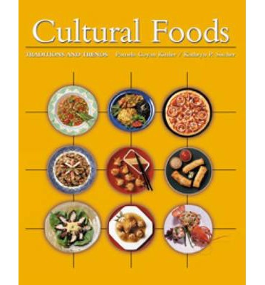 Cultural Foods : Traditions and Trends