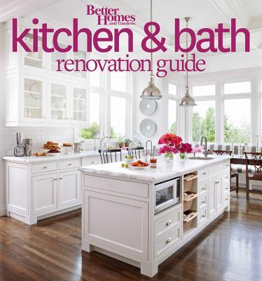 Better Homes And Gardens Kitchen And Bath Renovation Guide Better Homes And Gardens