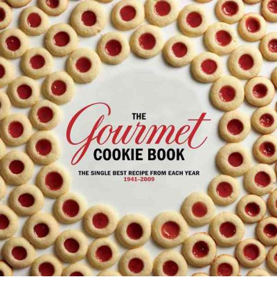 The Gourmet Cookie Book : The Single Best Recipe from Each Year 1941-2009