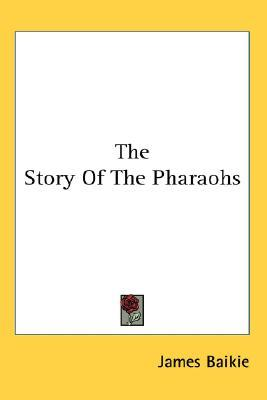 The Story of the Pharaohs