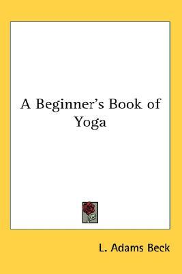 A Beginner's Book of Yoga