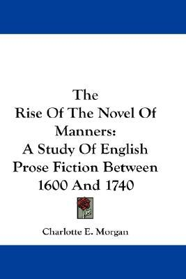 rise of english novel On the other hand, the rogue novels and the picaresque tradition were two other  significant factors to the rise of the english novel certain.