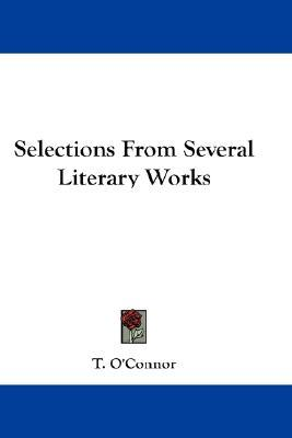 Selections from Several Literary Works
