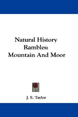 Natural History Rambles : Mountain and Moor
