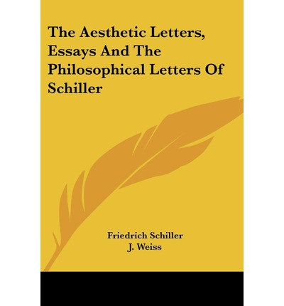 aesthetic essays of friedrich schiller Johann christoph friedrich von schiller friedrich schiller was born on 10 november 1759 schiller wrote two important essays on the question of the sublime.