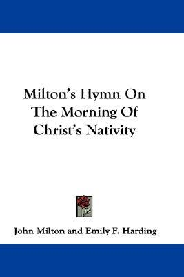 "an analysis of john miltons on the morning of christs nativity This is part 3 of a series on john milton's poem ""on the morning of christ's  nativity"" read part 1 here read the complete poem here."