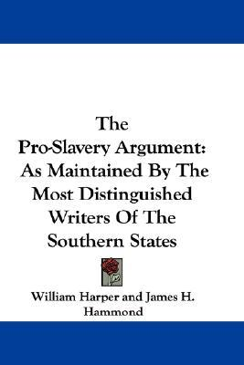 the proslavery argument in the us Another proslavery argument held that slavery guaranteed equality for whites   american slaves as compared to their counterparts in the west indies and in.