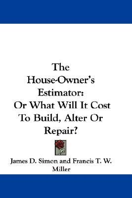 The House Owner 39 S Estimator James D Simon 9780548364635