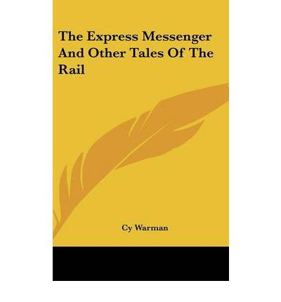 The Express Messenger and Other Tales of the Rail