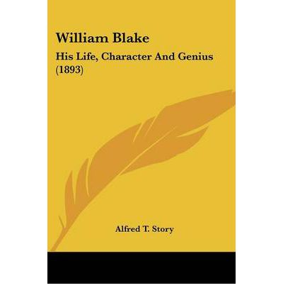 William Blake : His Life, Character and Genius (1893)