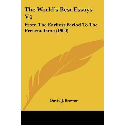 The World's Best Essays V4 : From the Earliest Period to the Present Time (1900)