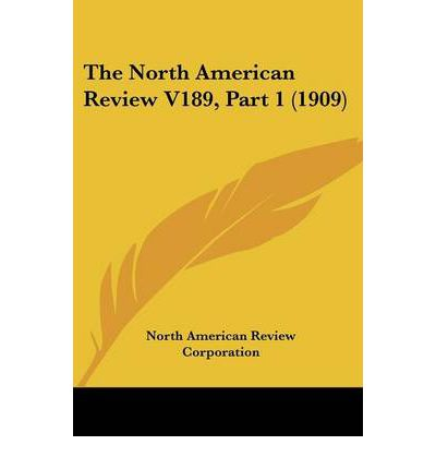 The North American Review V189, Part 1 (1909)