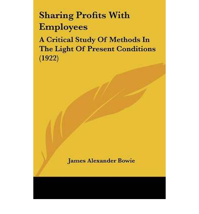 Sharing Profits with Employees : A Critical Study of Methods in the Light of Present Conditions (1922)