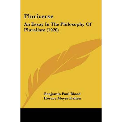 pluriverse an essay in the philosophy of pluralism The library of the university of california los angeles in memory of mrs virginia b sporer , pluriverse and the a foregone conclusion the hound of heaven.