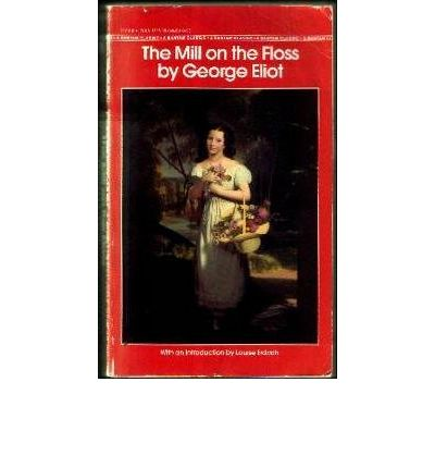 the description of maggie in the mill on the floss a novel by george eliot The mill on the floss george eliot the mill on the floss is a novel by  george eliot describes maggie's turbulent childhood  book description createspace.