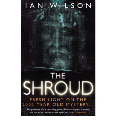 The Shroud: Fresh Light on the 2000-Year-Old Mystery...