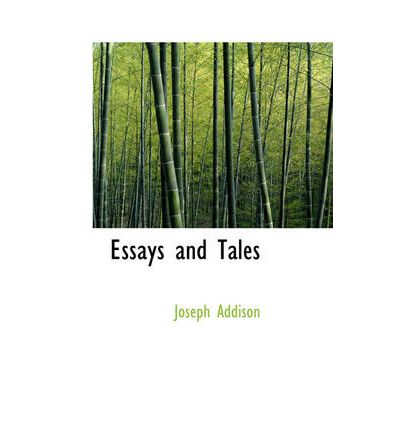 joseph addison essays text Joseph addison essaysjoseph addison: a man with a vision joseph addison's work in the spectator, endeavors to convey the importance of morality.
