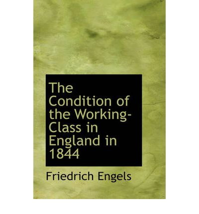 The Conditions of the Working Class in England in 1844- Friedrich Engels
