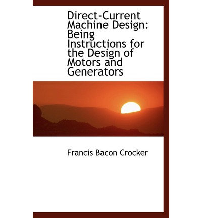 Direct Current Machine Design Francis Bacon Crocker