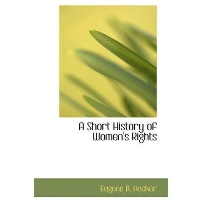 Scarica Amazon ebook per iphone A Short History of Womens Rights (Italian Edition) ePub 9780554712291 by Eugene A Hecker