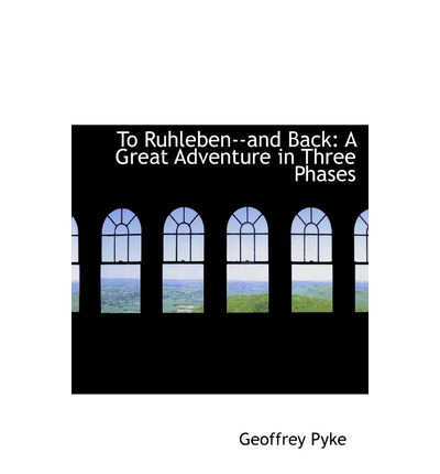 To Ruhleben--And Back : A Great Adventure in Three Phases