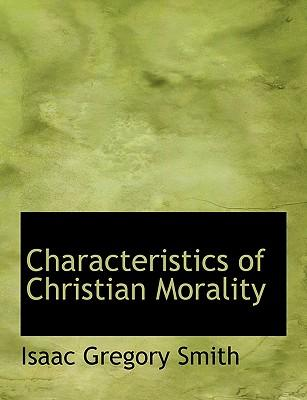 an analysis of christian morality The bible and morality this analysis therefore following other exhortations regarding right conduct we find a synthesis of christian moral life in.