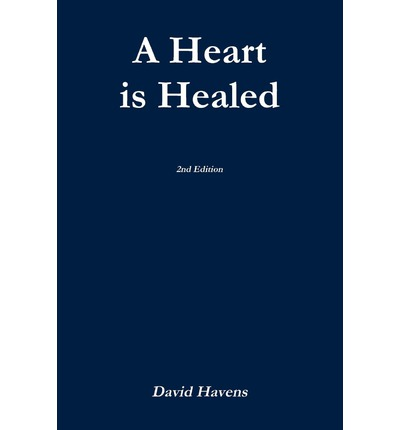 A Heart Is Healed, 2nd Edition