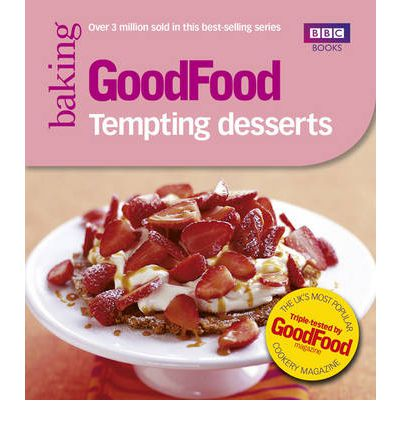 Good Food: Tempting Desserts