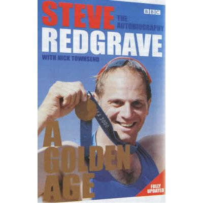 Steve Redgrave - A Golden Age: The Autobiography