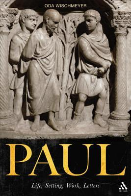 Paul : Life, Setting, Work, Letters
