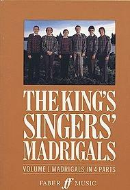 The King's Singers' Madrigals: Vol.1: European Madrigals in 4 Parts: Volume 1