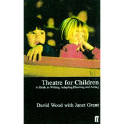 Theatre for Children : Guide to Writing, Adapting, Directing and Acting
