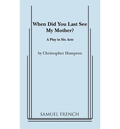 When Did You Last See My Mother?