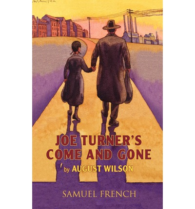drama joe turners come and gone essay Essays and criticism on august wilson's joe turner's come and gone - critical context - (masterplots ii: drama.