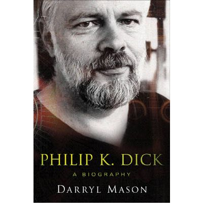 The Biography of Philip K. Dick
