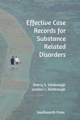Effective Case Records for Substance Related Disorders