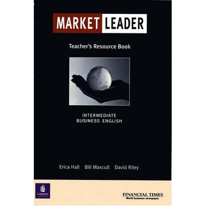 Market Leader: Business English with the Financial Times: Teachers Resource Book