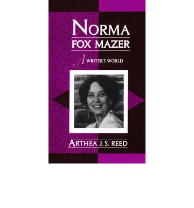 Download ebook format prc Norma Fox Mazer : A Writers World CHM 9780585385501 by Arthea J.S. Reed