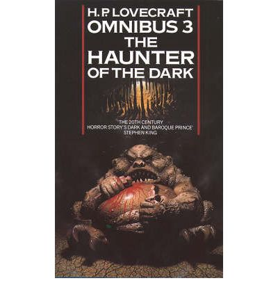 The Haunter of the Dark and Other Tales (H. P. Lovecraft Omnibus, Book 3): Haunter of the Dark and Other Tales No. 3