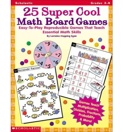 25 Super Cool Math Board Games : Easy-To-Play Reproducible Games That Teach Essential Math Skills