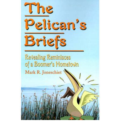 The Pelican's Briefs : Revealing Reminisces of a Boomer's Hometown