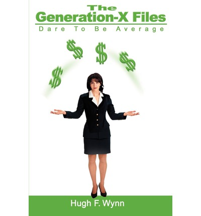 The Generation-X Files : (Dare to Be Average)