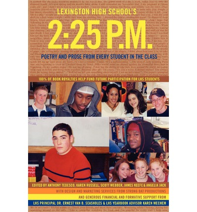 Lexington High School's 2 : 25 P.M.: Poetry and Prose from Every Student in the Class