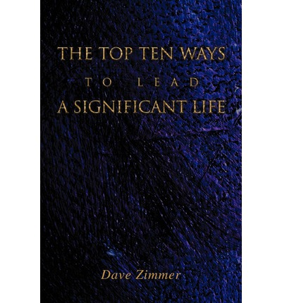 Rapidshare free downloads books The Top Ten Ways to Lead a Significant Life in Swedish iBook by Dave Zimmer