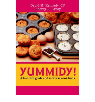 Yummidy! : A Low Carb Guide and Meatless Cook Book
