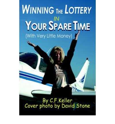 Winning the Lottery in Your Spare Time : (With Very Little Money)
