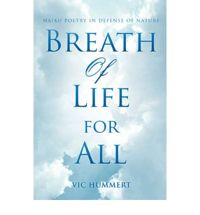 Breath of Life for All : Haiku Poetry in Defense of Nature