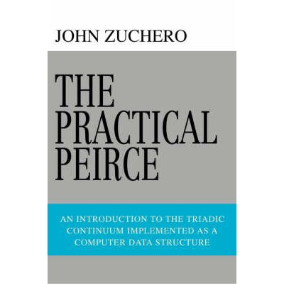 The Practical Peirce : An Introduction to the Triadic Continuum Implemented as a Computer Data Structure