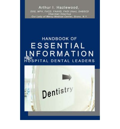 Handbook of Essential Information for Hospital Dental Leaders